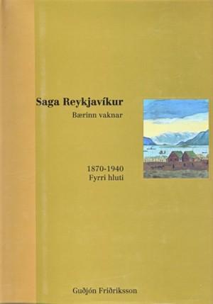 Saga Reykjavíkur Bærinn vaknar fyrri hluti