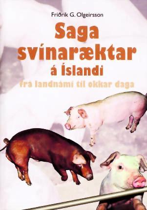 Saga svínaræktar á Íslandi - frá landnámi til okkar daga