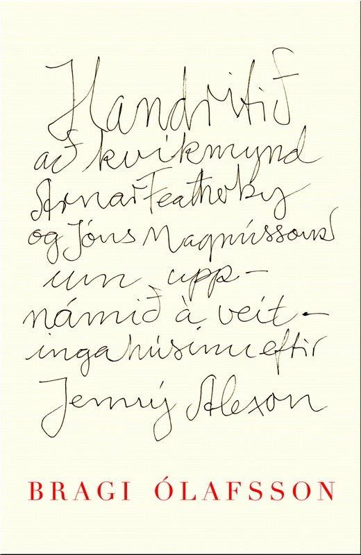 Handritið að kvikmynd Arnar Featherby og Jóns Magnússonar um uppnámið á veitingahúsinu eftir Jenný Alexson