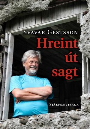 Hreint út sagt - saga Svavars Gests