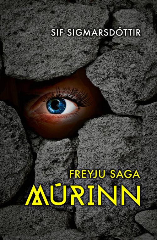 Freyjusaga - Múrinn eftir Sif Sigmarsdóttur