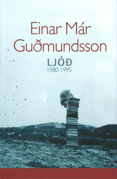 Ljóð - Einar Már Guðmundsson