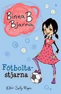 Binna B Bjarna - Fótboltastjarna