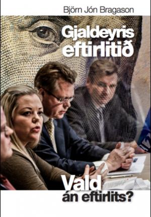 Gjaldeyriseftirlitið - vald án eftirlits?
