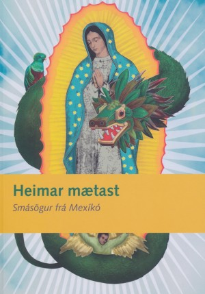 Heimar mætast - smásögur frá Mexíkó