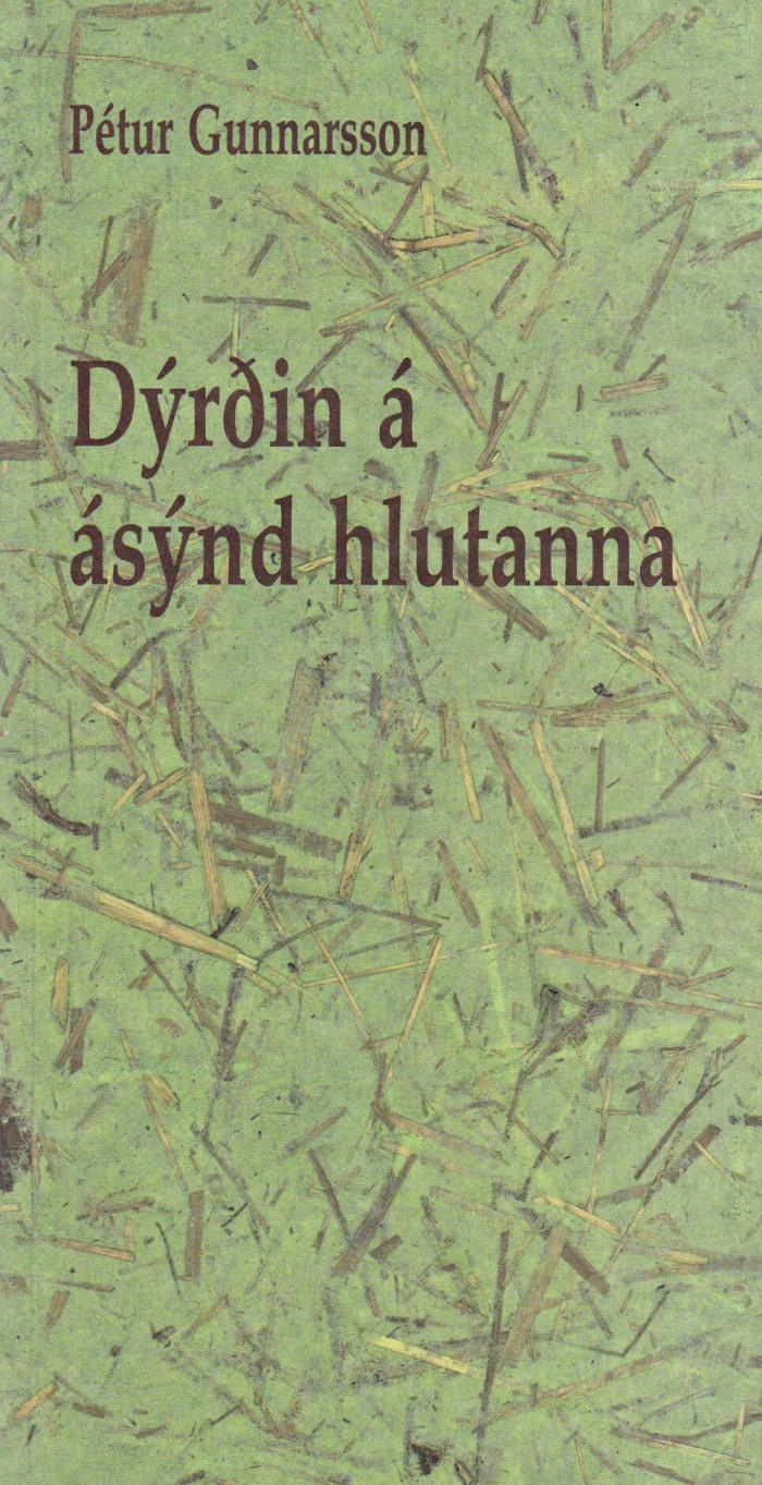 Dýrðin á ásýnd hlutanna eftir Pétur Gunnarsson