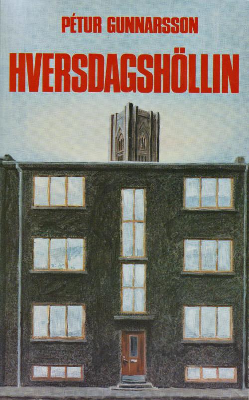 Hversdagshöllin eftir Pétur Gunnarsson
