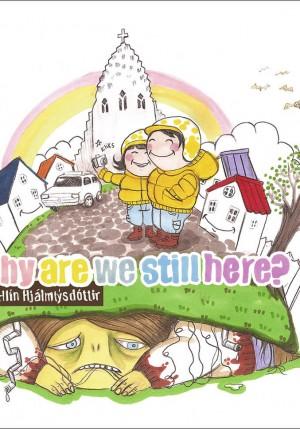 Why are we still herer? eftir Lóu Hjálmtýsdóttur