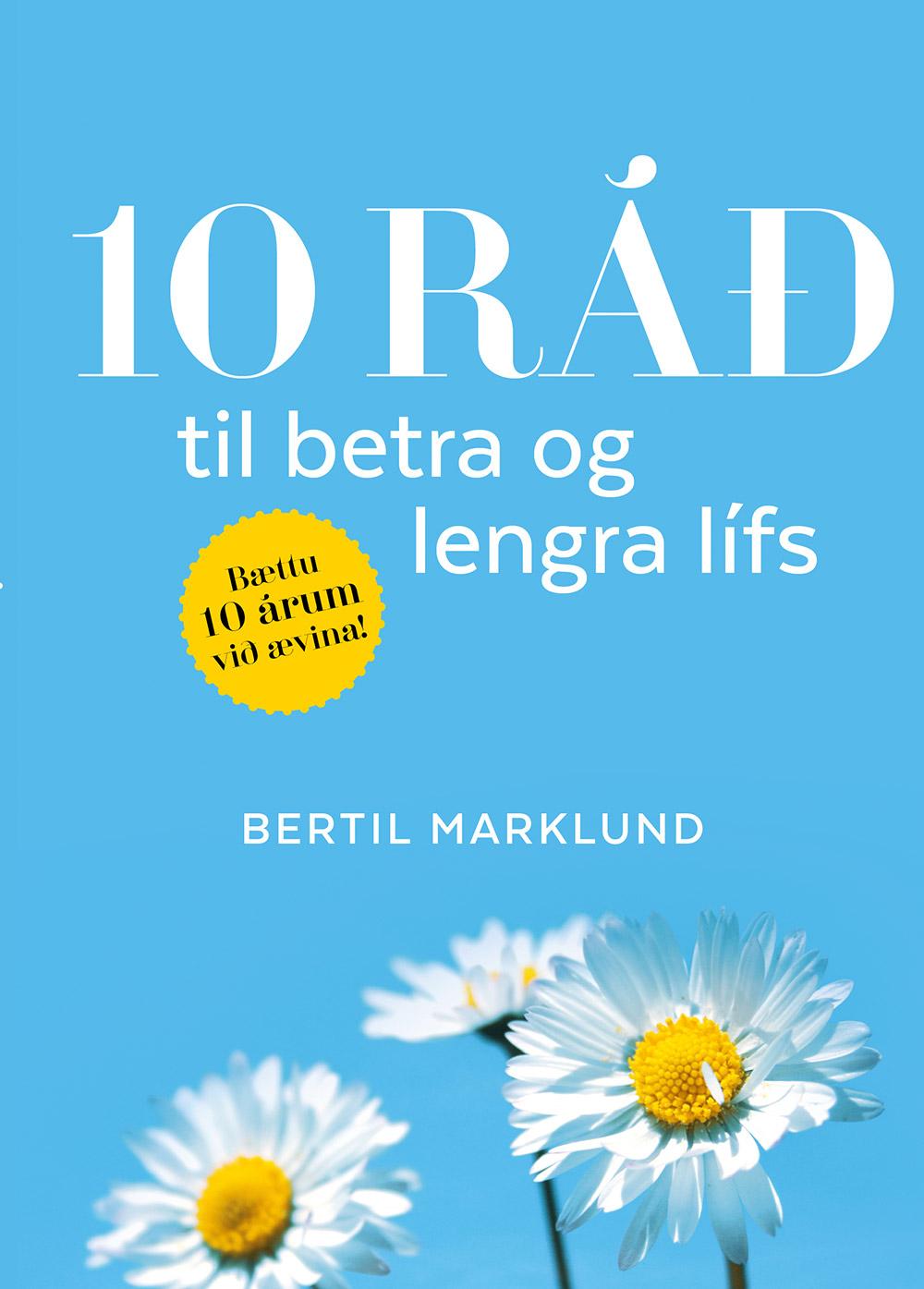 10 ráð til að betra og lengra lífs