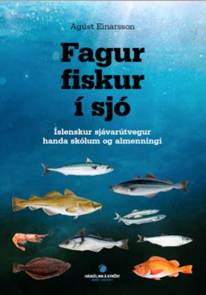 Fagur fiskur í sjó - Íslenskur sjávarútvegur handa skólum og almenningi