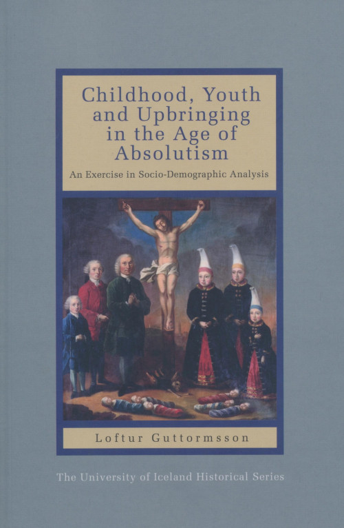 Childhood, Youth and Upbringing in the Age of Absolutism