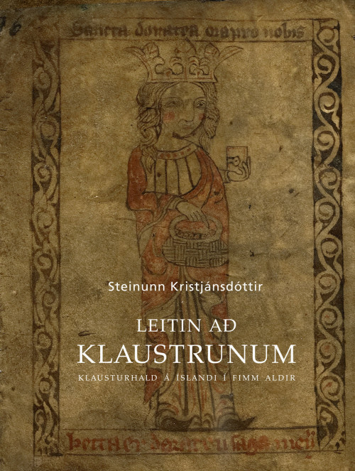 Leitin að klaustrunum: Klausturhald á Íslandi í fimm aldir