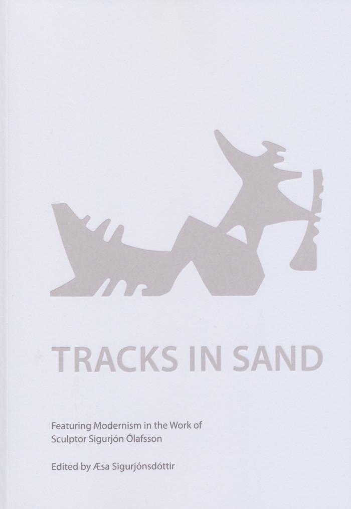 Tracks in Sand - Featuring Modernism in the Work of Sculptor Sigurjón Ólafsson