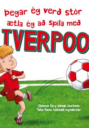 Þegar ég verð stór ætla ég að spila með Liverpool