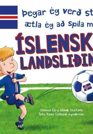 Þegar ég verð stór ætla ég að spila með íslenska landsliðinu
