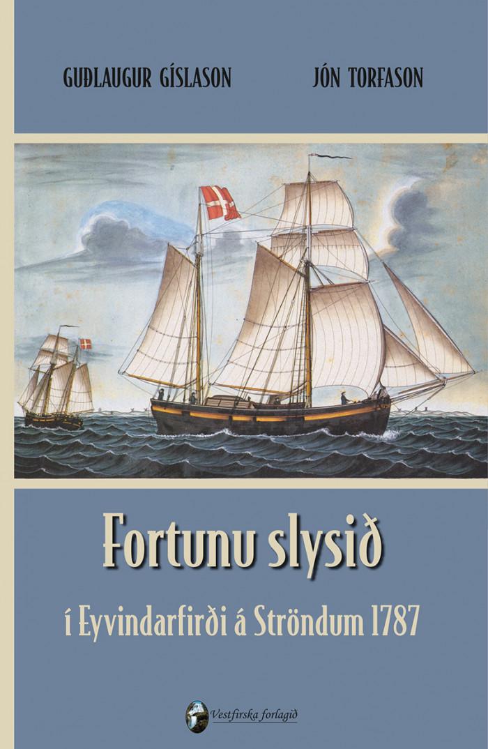 Fortunu slysið - í Eyvindarfirði á Ströndum 1787