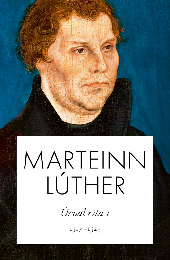 Marteinn Lúther - úrval rita I