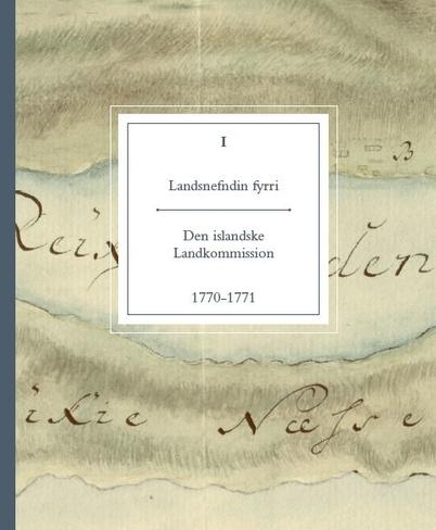 Landsnefndin fyrri: I - Den islandske Landkommission 1770-1771