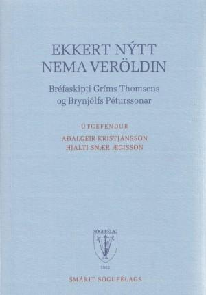 Ekkert nýtt nema veröldin: Bréfaskipti Gríms Thomsens og Brynjúlfs Péturssonar