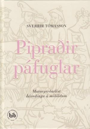 Pipraðir páfuglar - Matargerðarlist Íslendinga á miðöldum
