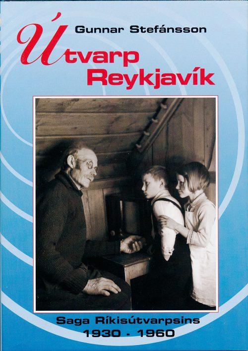 Útvarp Reykjavík: saga Ríkisútvarpsins 1930-1960