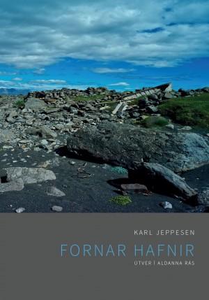 Fornar hafnir: útver í aldanna rás - Karl Jeppesen