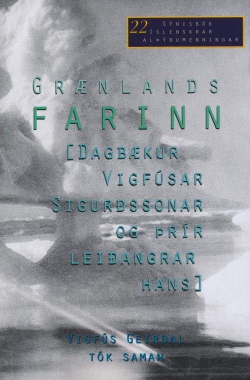 Grænlandsfarinn - dagbækur Vigfúsar Sigurðssonar og þrír leiðangarar hans