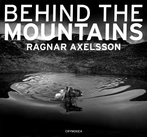 Behind the mountains - Ragnar Axelsson
