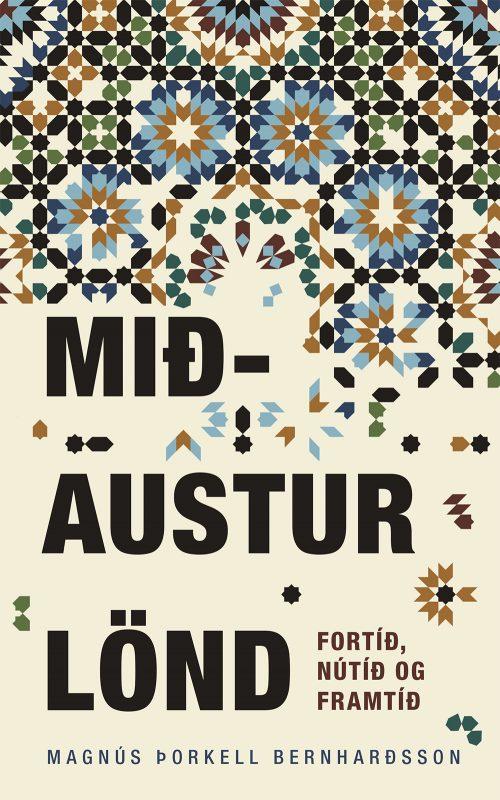 Mið-Austurlönd - fortíð, nútíð og framtíð