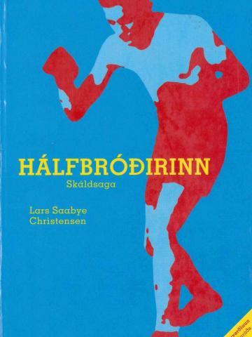 Hálfbróðirinn - Lars Saabye Christensen