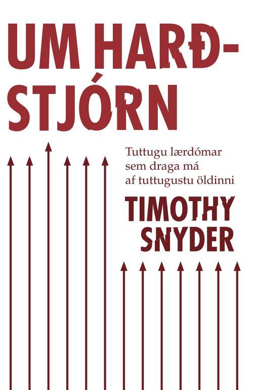 Um harðstjórn - tuttugu lærdómar sem draga má af tuttugustu öldinni - Timothy Snyder