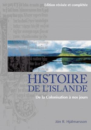 Histoire de L'Islande - De la Colonisation à nos jours
