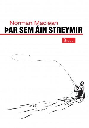 Þar sem áin streymir - Norman Maclean