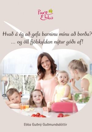 Hvað á ég að gefa barninu mínu að borða?