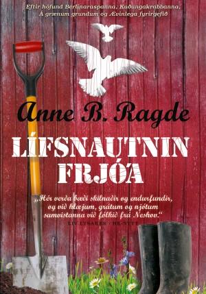 Lífsnautnin frjóa - Anne B. Ragde
