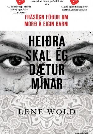 Heiðra skal ég dætur mínar - frásögn föður um morð á eigin barni