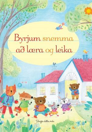 Byrjum snemma að læra og leika