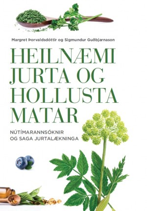 Heilnæmi jurta og hollusta matar - Nútímarannsóknir og saga jurtalækninga