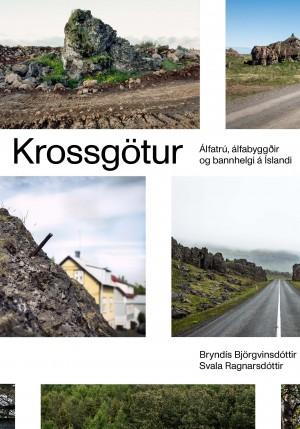Krossgötur - álfatrú, álfabyggðir og bannhelgi á Íslandi