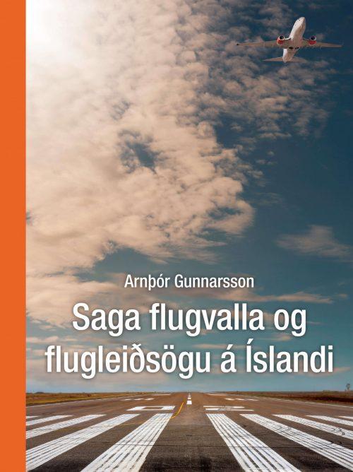 Saga flugvalla og flugleiðsögu á Íslandi