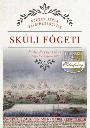 Skúli fógeti: Faðir Reykjavíkur