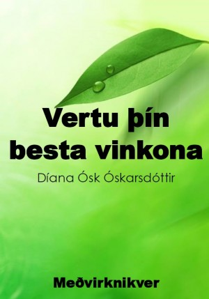 Vertu þín besta vinkona