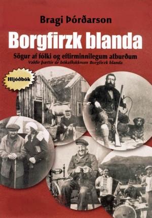 Borgfirzk blanda - Sögur af fólki og eftirminnilegum atburðum