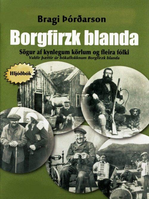 Borgfirzk blanda: Sögur af kynlegum körlum og fleira fólki