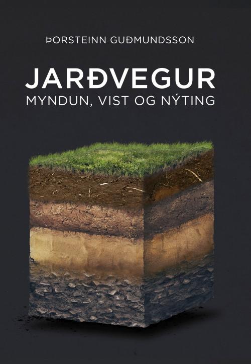 Jarðvegur - Myndun, vist og nýting