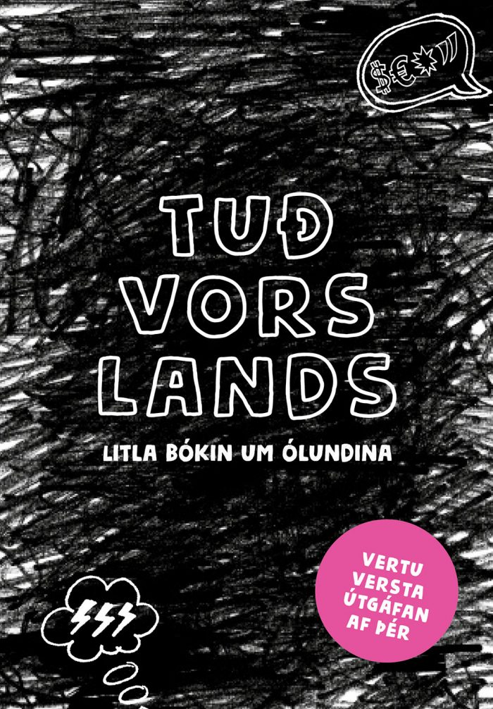 Tuð vors lands: litla bókin um ólundina