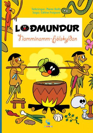 Loðmundur 5: Namminamm fjölskyldan