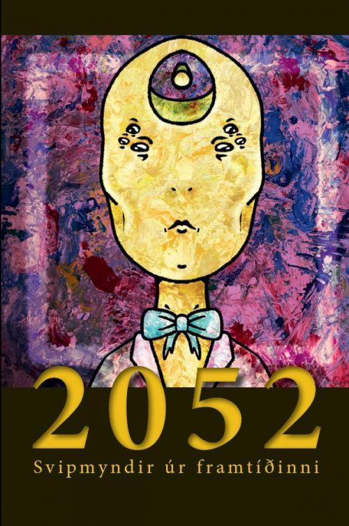 2052 - Svipmyndir úr framtíðinni