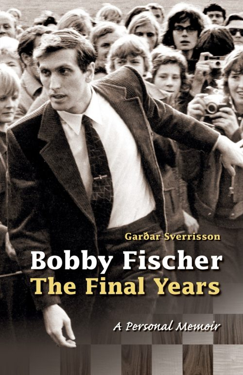 Bobby Fischer – The Final Years