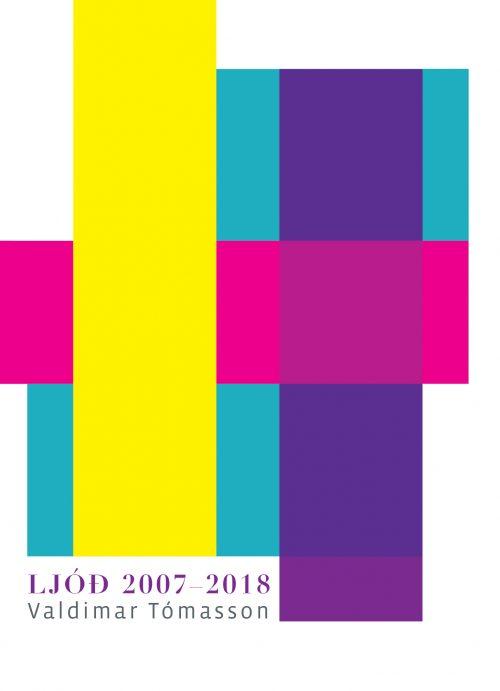 Ljóð 2007-2018: Valdimar Tómasson